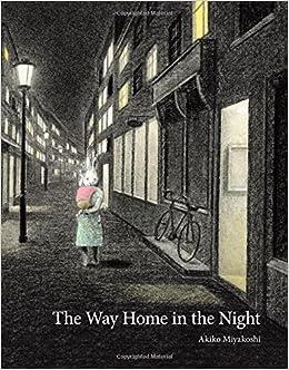 The Way Home in the Night: Akiko Miyakoshi: 9781771386630: Amazon ...