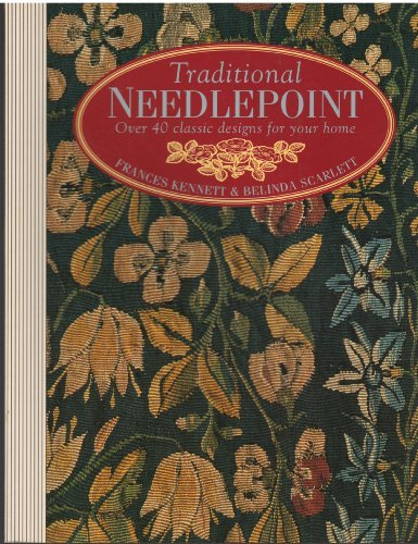 (Traditional Needlepoint: Over 40 Classic Designs for Your Home by Frances Kennett (1993-08-02))