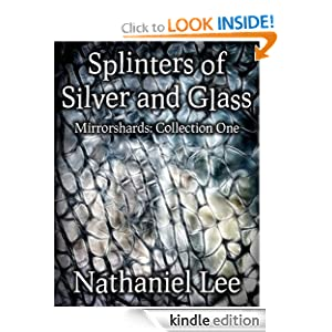 Splinters of Silver and Glass Nathaniel Lee