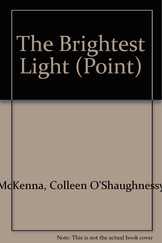 The Brightest Light: Colleen O'Shaughnessy McKenna: 9780590453486 ...