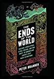 img - for The Ends of the World: Volcanic Apocalypses, Lethal Oceans, and Our Quest to Understand Earth's Past Mass Extinctions book / textbook / text book
