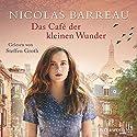Das Café der kleinen Wunder Hörbuch von Nicolas Barreau Gesprochen von: Steffen Groth