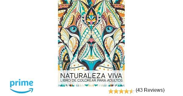 Naturaleza Viva: Libro De Colorear Para Adultos: Un regalo original ...