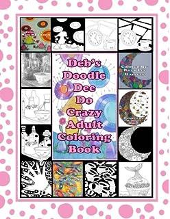 Debs Doodle Dee Do Crazy Adult Coloring Book