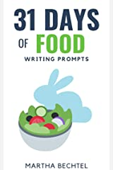31 Days of Food: Writing Prompts (31 Days of Writing Prompts Book 15) Kindle Edition