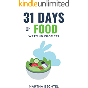 31 Days of Food: Writing Prompts (31 Days of Writing Prompt Collections)