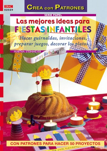Serie Papel nº 29. LAS MEJORES IDEAS PARA FIESTAS INFANTILES ...