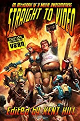 Straight to Video: An Anthology of B Movie Awesomness Paperback