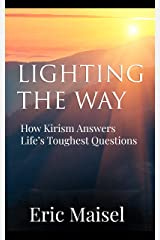 Lighting the Way: How Kirism Answers Life's Toughest Questions Kindle Edition