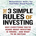 The 3 Simple Rules of Investing: Why Everything You've Heard About Investing Is Wrong - And What to Do Instead Audiobook by Michael Edesess, Kwok L. Tsui, Carol Fabbri, George Peacock Narrated by LJ Ganser