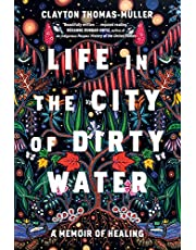 Life in the City of Dirty Water: A Memoir of Healing