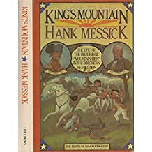 """King's Mountain: The epic of the Blue Ridge """"mountain men"""" in the American Revolution"""