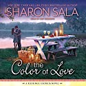 The Color of Love: Blessings, Georgia Series, Book 5 Audiobook by Sharon Sala Narrated by Amy Rubinate