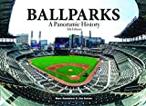 Ballparks: A Panoramic History, 5th Edition