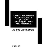Latest Microsoft Azure Security Exam Questions: AZ-500 Exam Questions and Answers (English Edition)