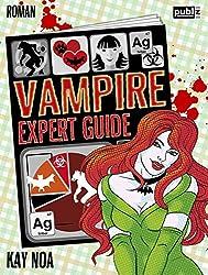 Vampire Expert Guide: Der Liebe auf den Zahn gefühlt (Vampire Guides 3)
