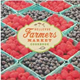 Bellevue Farmers Market Cookbook, Cindy Pigott, 1933245166