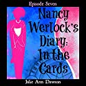 Nancy Werlock's Diary: In the Cards: Episode 7 Audiobook by Julie Ann Dawson Narrated by Cristina Petrarca