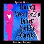 Nancy Werlock's Diary: In the Cards: Episode 7 | Julie Ann Dawson