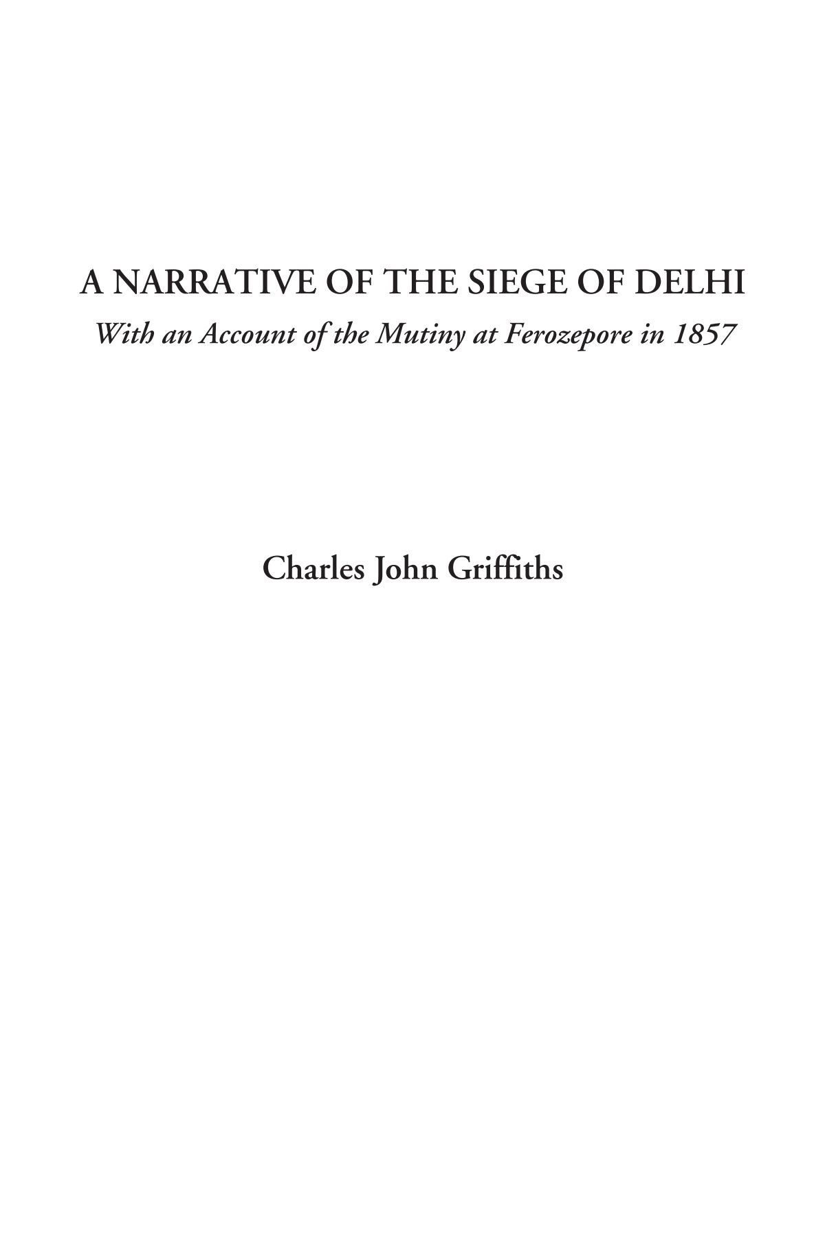 Download A Narrative of the Siege of Delhi (With an Account of the Mutiny at Ferozepore in 1857) ebook