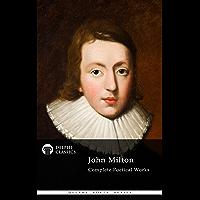 Delphi Complete Works of John Milton (Illustrated) (Delphi Poets Series Book 4) (English Edition)