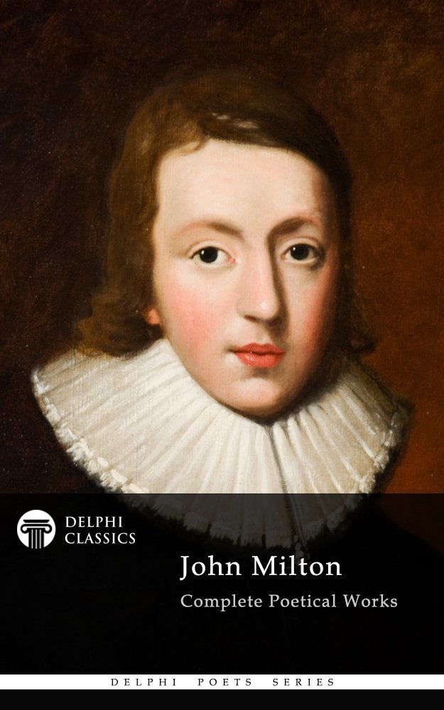 Delphi Complete Works Of John Milton  Illustrated   Delphi Poets Series Book 4   English Edition