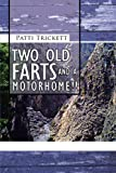 Two Old Farts and A Motorhome!!, Patti Trickett, 146788314X