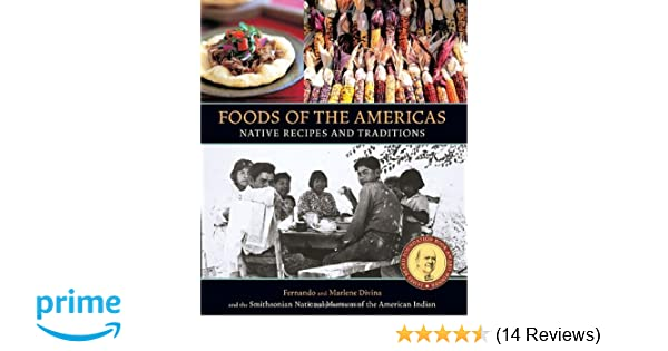 Foods of the americas native recipes and traditions smithsonian foods of the americas native recipes and traditions smithsonian american indian fernando divina marlene divina 9781580081191 amazon books forumfinder Image collections