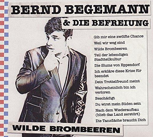 Bernd & die Befreiung Begemann: Wilde Brombeeren (Audio CD)
