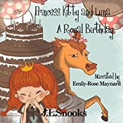 A Royal Birthday (Princess Kitty and Luna Book 1): Princess Kitty and Luna Book 1 | J. L. Snooks