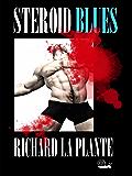 Steroid Blues (Fogarty-Tanaka Series Book 3)