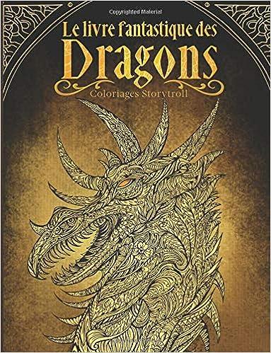 Amazon Com Le Livre Fantastique Des Dragons Livre De