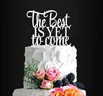 Glitter Silver The Best Is Yet To Come Romantic Wedding Cake Topper