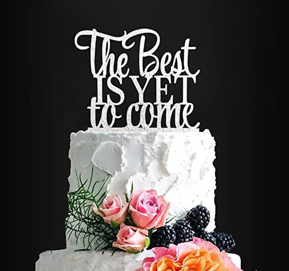 Pleasing Glitter Silver The Best Is Yet To Come Romantic Wedding Cake Funny Birthday Cards Online Elaedamsfinfo