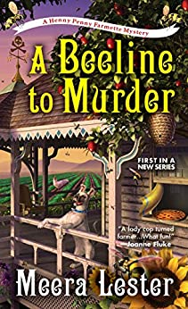 A Beeline to Murder (A Henny Penny Farmette Mystery Book 1) by [Lester, Meera]