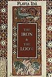 The Iron and the Loom, Flavia Ida, 1625309988