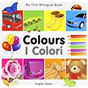 My First Bilingual Book–Colours (English–Italian) (Italian and English Edition)