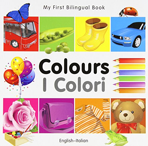 My First Bilingual BookColours (EnglishItalian) (Italian and English Edition)