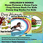 Box Set Children's Books: Horse Pictures & Horse Facts - Frog Picture Book for Kids - Funny Dog Books for Kids: Intriguing & Interesting Fun Animal Facts - Discovery Kids Books: 3 in 1 Box Set | Kate Cruise,Timmie Guzzmann