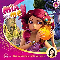 Die geheimnisvolle Laterne (Mia and Me 8)