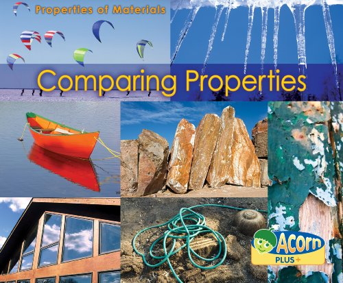 Comparing Properties (Acorn Plus: Physical Science) by Heinemann Library