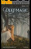 Deep Magic - Spring 2018