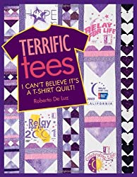 Terrific Tees: I Can't Believe It's a T-Shirt Quilt!