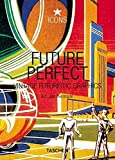Future Perfect: Vintage Futuristic Graphics (Icons Series) by  Unknown in stock, buy online here