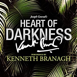 Heart of Darkness: A Signature Performance by Kenneth Branagh Audiobook