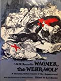 Wagner, the Wehr-Wolf, George W. Reynolds, 0486220052