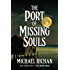 The Port of Missing Souls (The River Book 12)
