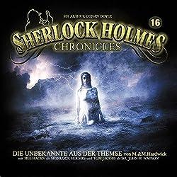 Die Unbekannte aus der Themse (Sherlock Holmes Chronicles 16)