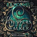 Whispers of the Walker: Gateway Trackers, Book 1 Audiobook by E.E. Holmes Narrated by Lyssa Browne