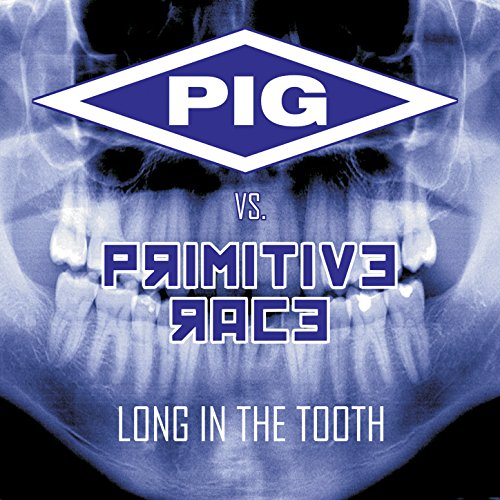 Long In the Tooth (PIG vs. Primitive Race) ()